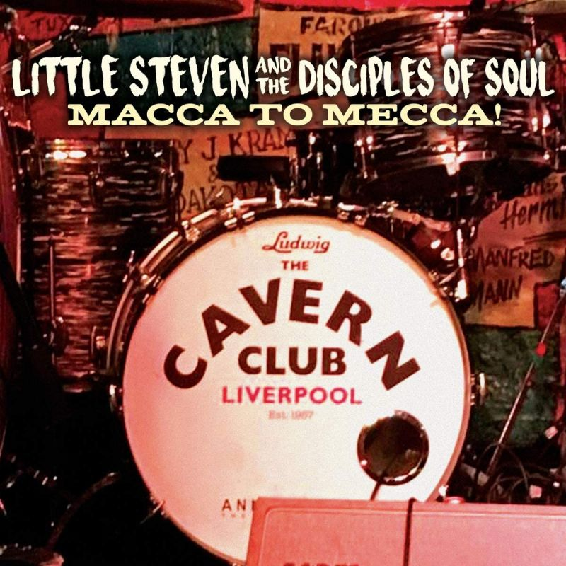 LITTLE STEVEN & THE DISCIPLES - MACCA TO MECCA + DVD