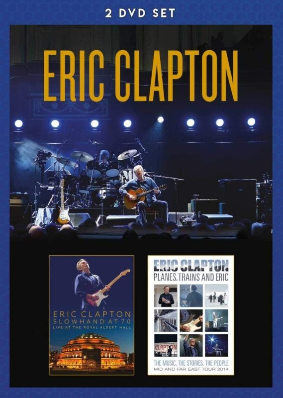 ERIC CLAPTON - SLOWHAND AT 70/PLANES TRAINS and ERIC