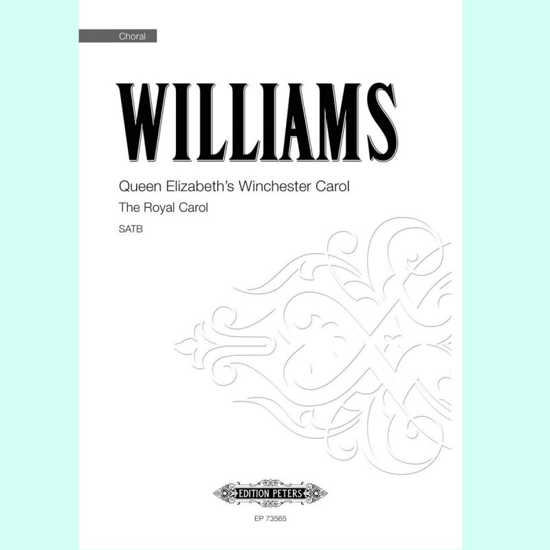 Williams - Queen Elizabeth's Winchester Carol SATB