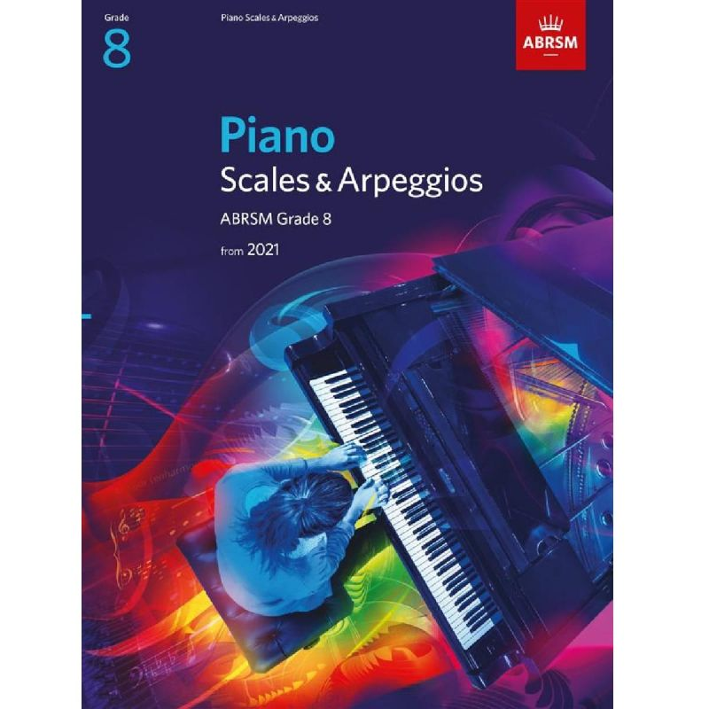 ABRSM Piano Scales and Arpeggios from 2021 Grade 8