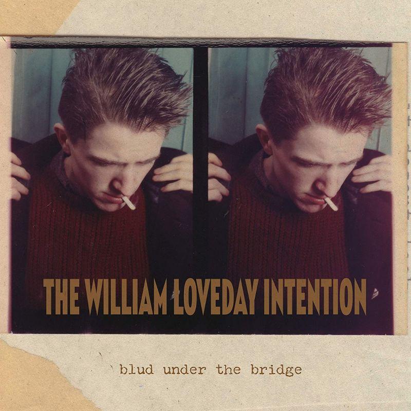 WILLIAM LOVEDAY INTENTION - BLUD UNDER THE BRIDGE - VINYL