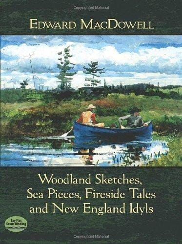 Macdowell, E. - Woodland Sketches, Sea Pieces, Fireside Tales And New England Idyls (piano)