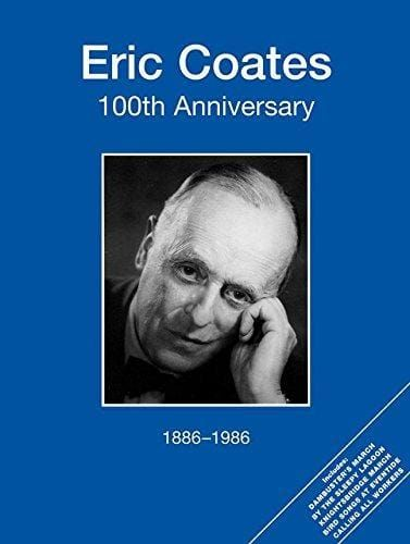 Coates, Eric - Eric Coates 100th Anniversary (Piano + Vocal)