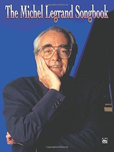 Legrand, Michel - Michel Legrand Songbook (Piano Vocal)