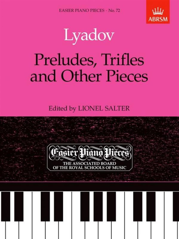 Lyadov, Anatol - Preludes, Trifles and Other Pieces piano solo