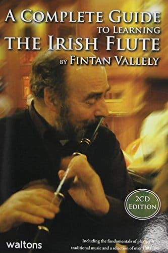 A Complete Guide To Learning Irish Flute by Fintan Vallely