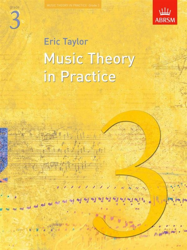 Taylor, Eric - Eric Taylor Music Theory In Practice - Grade 3 (Revised 2008 Edition)