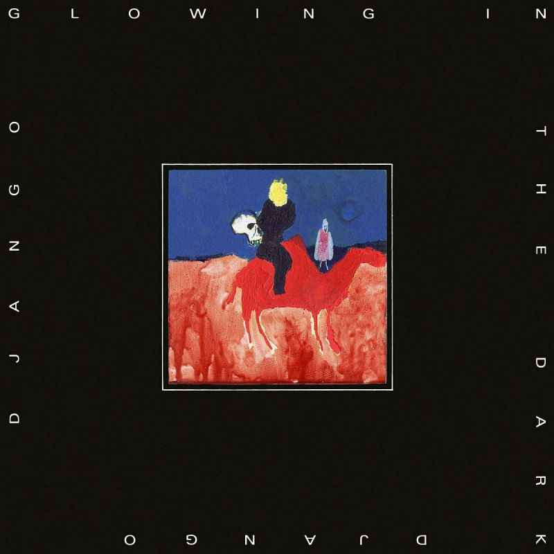 DJANGO DJANGO - GLOWING IN THE DARK - VINYL