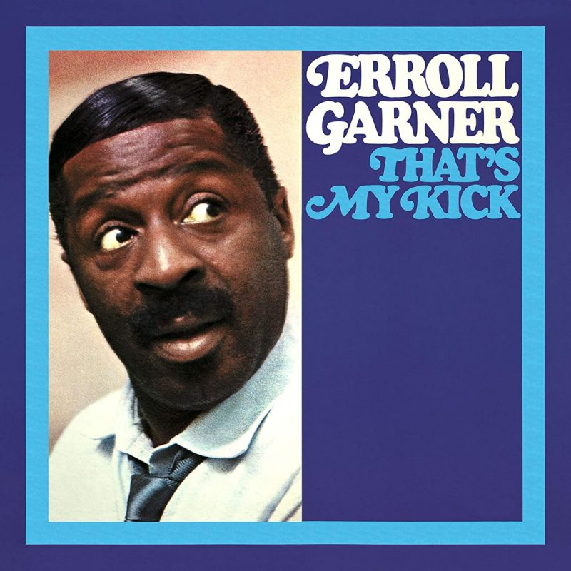 ERROLL GARNER - THATS MY KICK - CD
