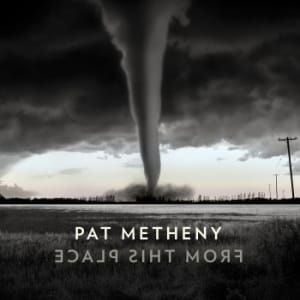PAT METHENY - FROM THIS PLACE - 2LP VINYL