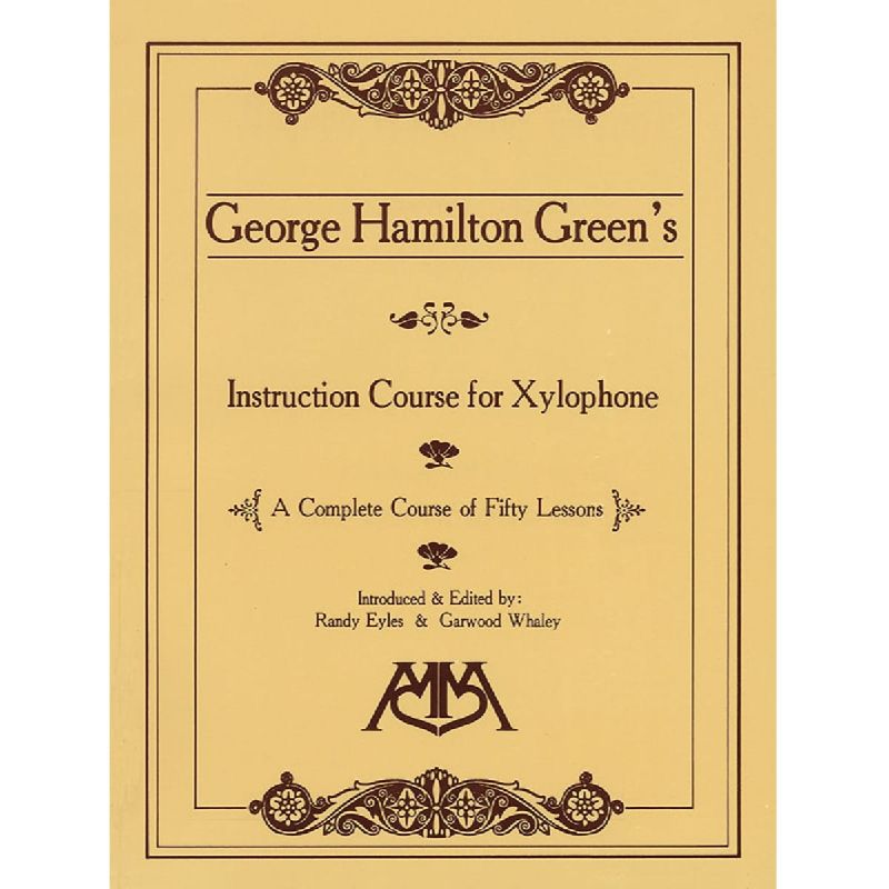 Green, George Hamilton - George Hamilton Green's Instruction Course For Xylophone