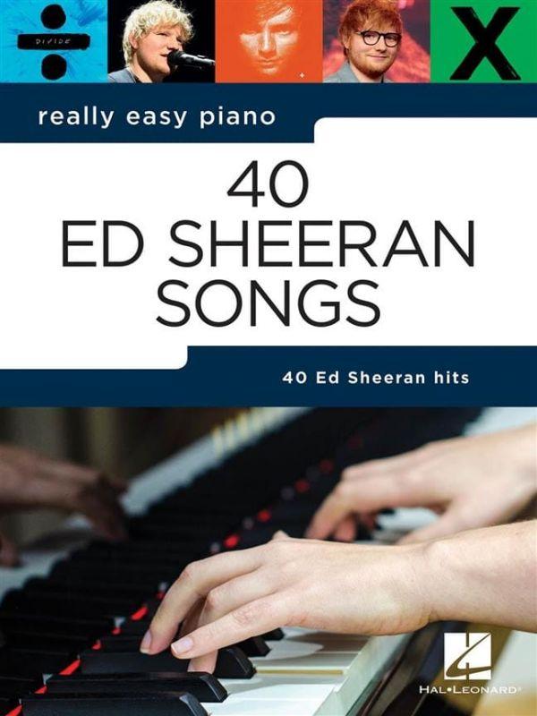 Really Easy Piano 40 Ed Sheeran Songs