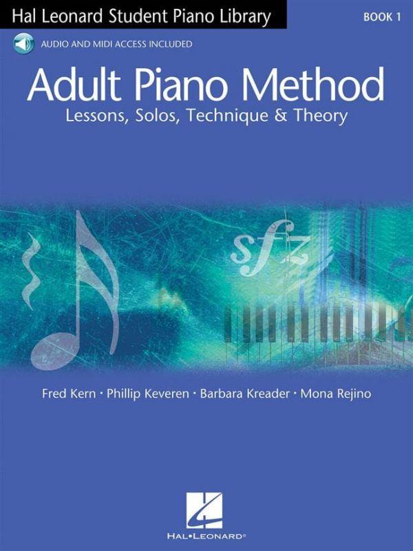 Keveren, Rejino & Kreader - HAL LEONARD ADULT PIANO METHOD BOOK 1 -