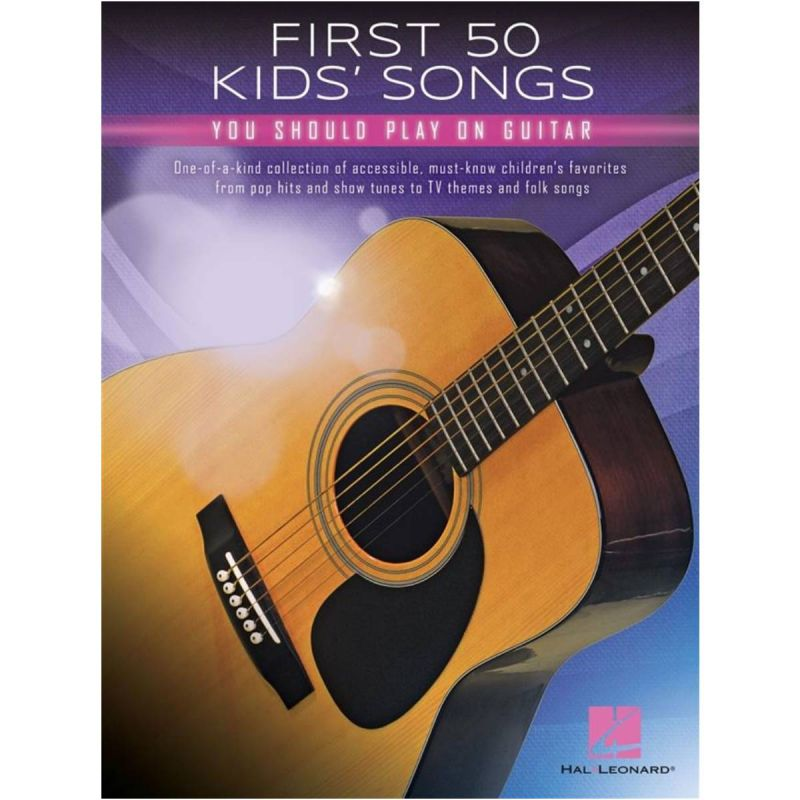 First 50 Kids' Songs You Should Play on Guitar