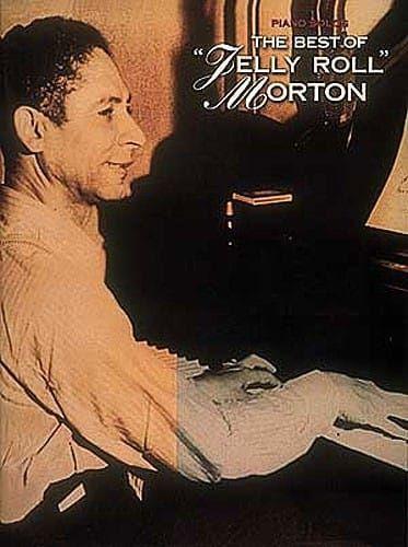 Morton, Jelly Roll - The Best Of Jelly Roll Morton Piano Solos