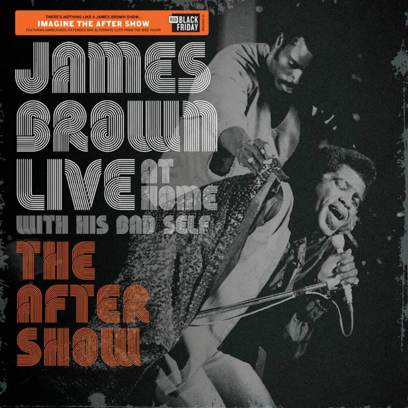 JAMES BROWN - LIVE AT HOME WITH HIS BAD SELF (BLK FRIDAY 2019)