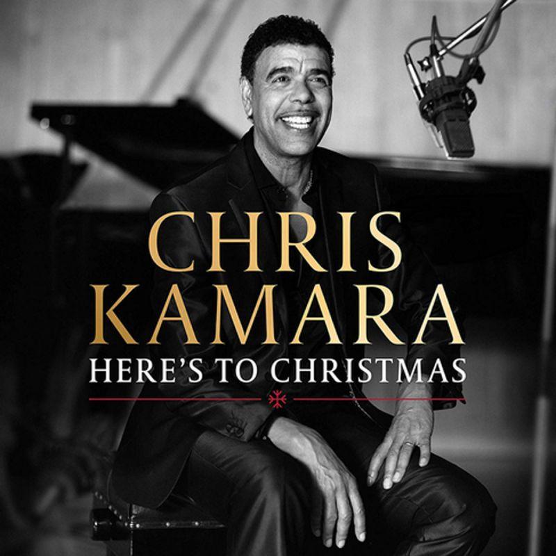 CHRIS KAMARA - HERE'S TO CHRISTMAS