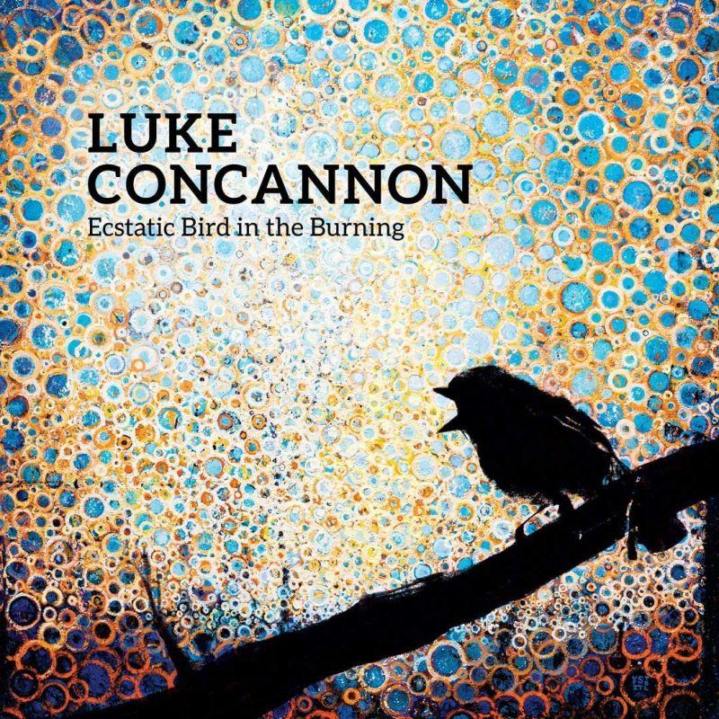 LUKE CONCANNON - ECSTATIC BIRD IN THE BURNING - VINYL