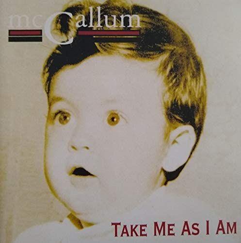 MCCALLUM - TAKE ME AS I AM - CD