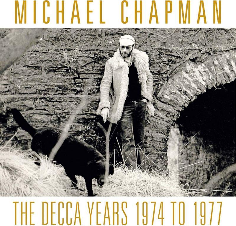 Michael Chapman - The Decca Years 1974-1977 - CD