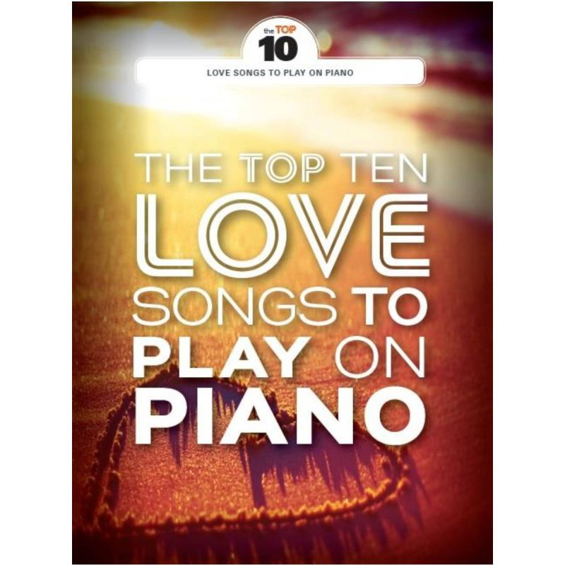 The Top Ten Love Songs To Play On Piano
