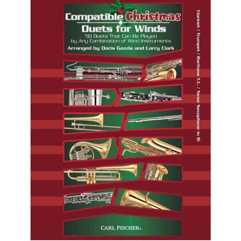 Gazda/Clark - Compatible Christmas Duets For Winds - Clarinet/Trumpet/Baritone TC/Tenor Sax