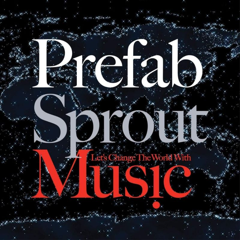 PREFAB SPROUT - LET'S CHANGE THE WORLD WITH MUSIC - VINYL