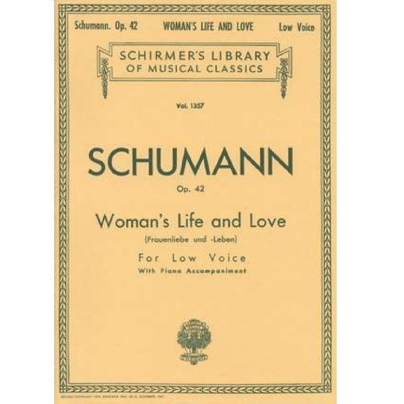 Schumann, Robert - Robert Schumann Woman's Life And Love (Low Voice)