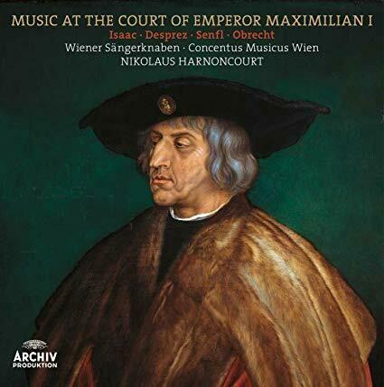 WIENER SANGERKNABEN - MUSIC AT THE COURT OF EMPEROR MAXIMILIAN