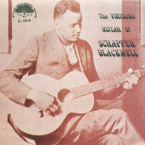 SCRAPPER BLACKWELL - THE VIRTUOSO GUITAR - VINYL