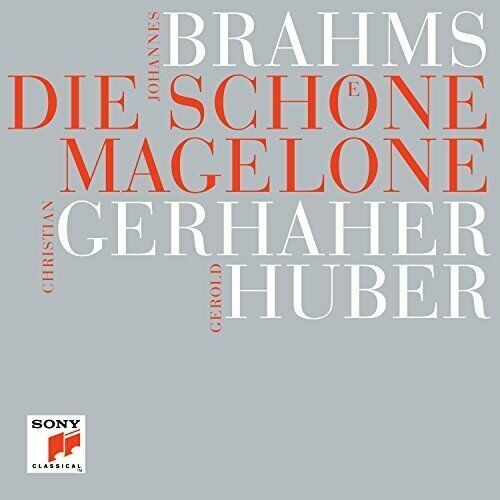 CHRISTIAN GERHAHER - BRAHMS/DIE SCHONE MAGELONE