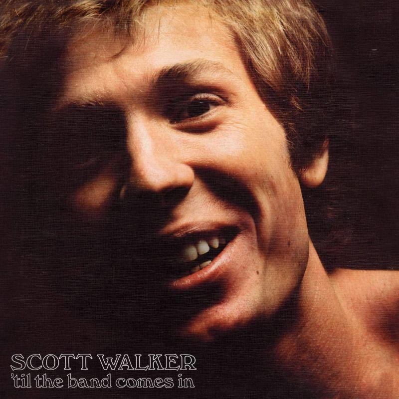 SCOTT WALKER - 'TIL THE BAND COMES - VINYL