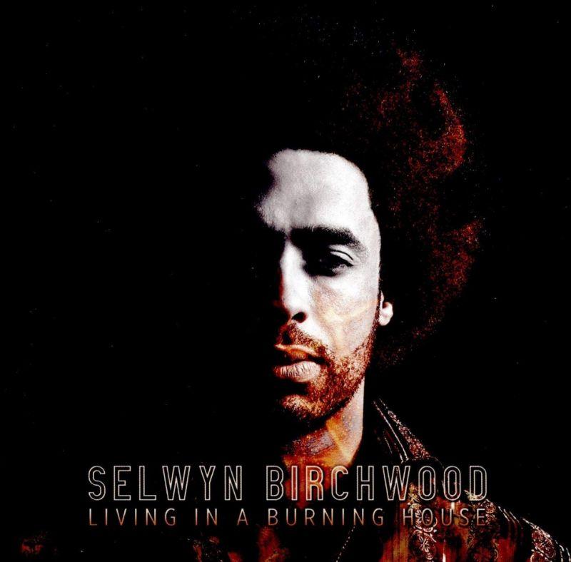 Selwyn Birchwood - Living In A Burning House - CD