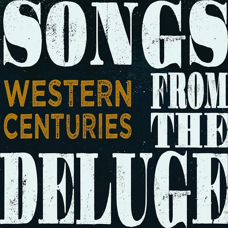 WESTERN CENTURIES - Songs from the Deluge - VINYL