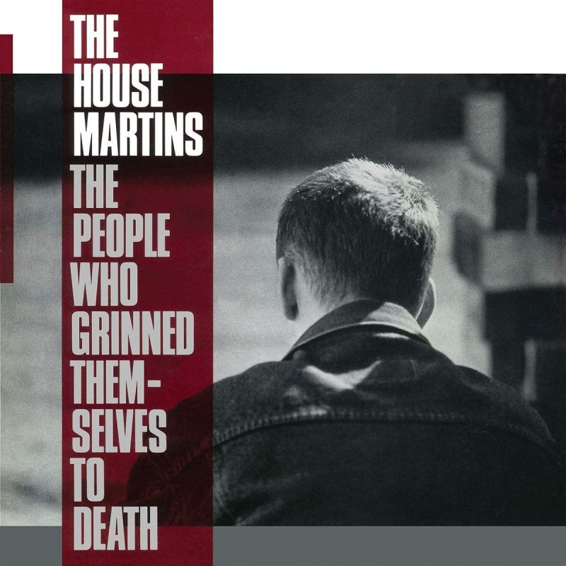 HOUSEMARTINS - PEOPLE WHO GRINNED THEMSELVES TO DEATH - VINYL