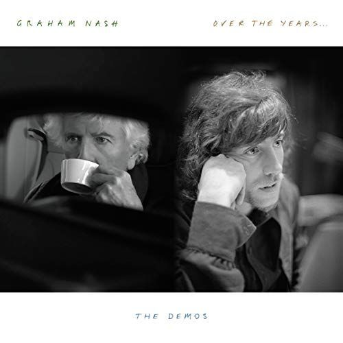 GRAHAM NASH - OVER THE YEARS - THE DEMOS
