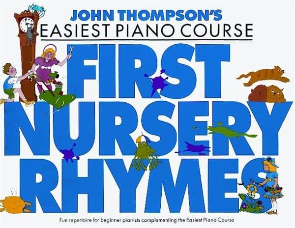 Thompson, John - John Thompson's Easiest Piano Course First Nursery Rhymes
