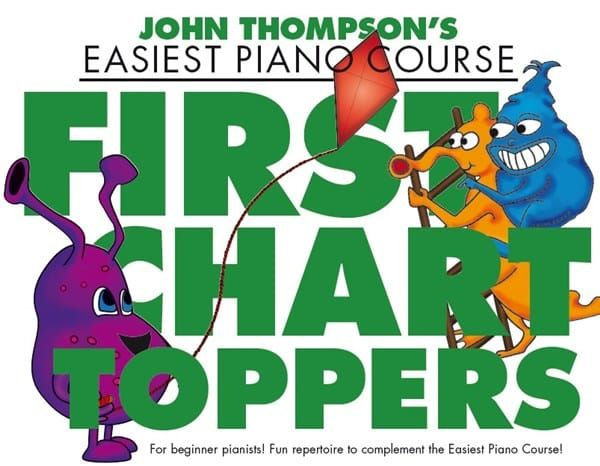 John Thompson's Easiest Piano Course - First Chart Toppers