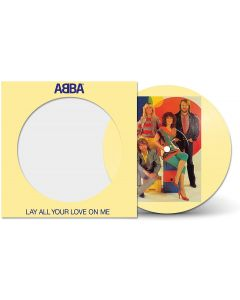 ABBA - LAY ALL YOUR LOVE ON ME - 7' PICTURE DISC VINYL