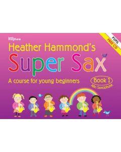 Hammond, Heather - Super Sax book 1