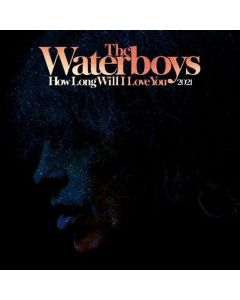 WATERBOYS - HOW LONG WILL I LOVE YOU 2021 - RSD 2021 DROP 2