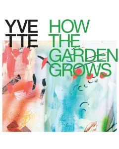 YVETTE - HOW THE GARDEN GROWS - CD
